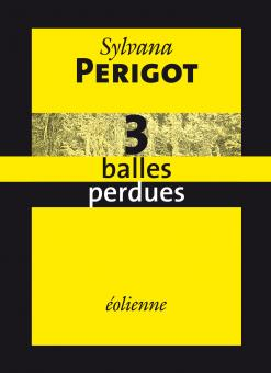 3 balles perdues [e-book]